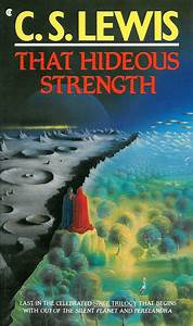 Book Review  C S  Lewis U2019s That Hideous Strength  U2013 The Real Of Religion