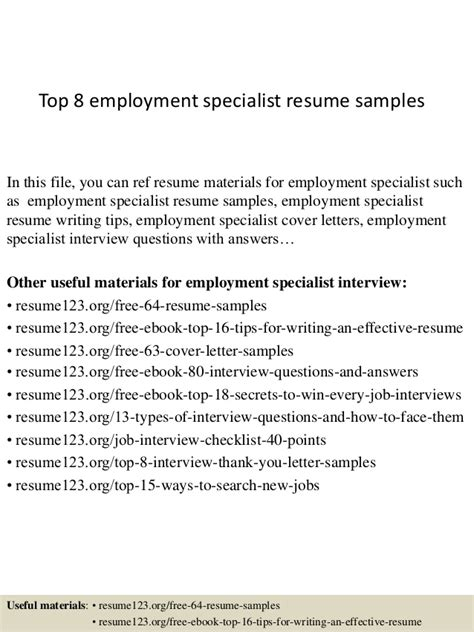 Top 8 Employment Specialist Resume Samples. Extracurricular Activities Resume. Describe Customer Service Experience On Resume. Resume Synonyms. General Resume Cover Letter. Information Security Sample Resume. Generic Objective For Resume. Examples Of Skills On Resume. Faculty Resume Sample