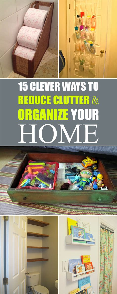 15 Clever Ways To Reduce Clutter And Organize Your Home