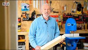 Bricolage Avec Robert : utiliser une scie ruban tuto bricolage avec robert ~ Nature-et-papiers.com Idées de Décoration