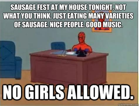 Sausage Meme - sausage fest at my house tonight not what you think just eating many varieties of sausage