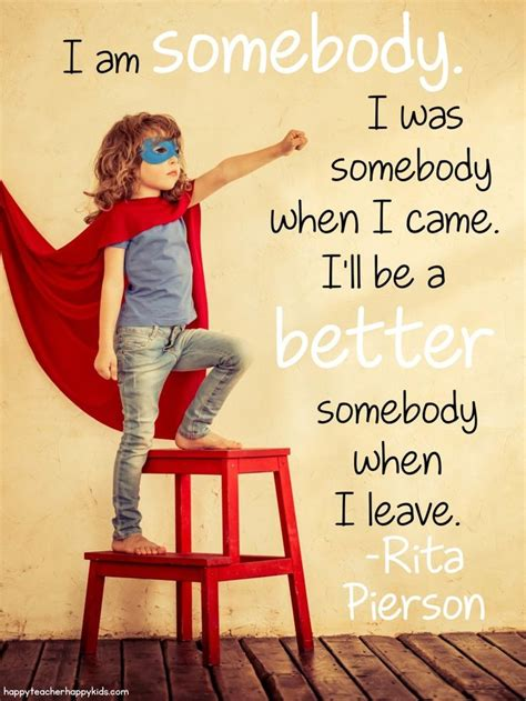 I Love Rita Pierson's Positive Mantra For Students! We Are All Somebody!  Classroom Management