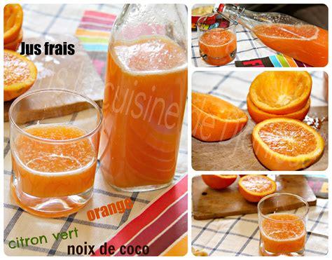 jus d orange maison jus d orange maison citron vert et noix de coco recette vegetalienne