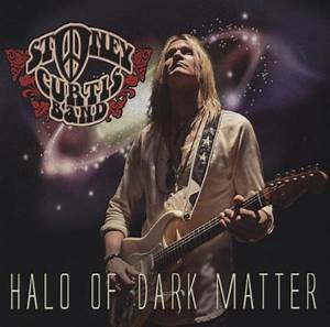 Stoney Curtis Band: Halo Of Dark Matter Review | Blues ...