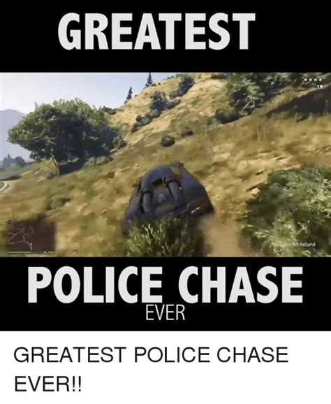 Chase Meme - 25 best memes about police chase police chase memes