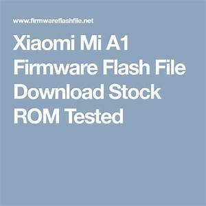Xiaomi Mi A1 Firmware Flash File Download Stock Rom Tested