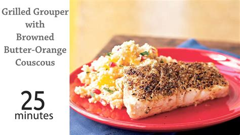 grouper grilled recipes cook fish sauce couscous browned butter orange myrecipes
