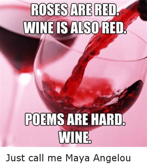 Red Wine Meme - 25 best memes about roses are red wine is also red roses are red wine is also red memes