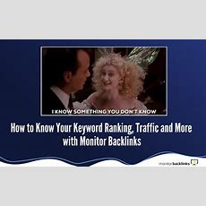 How To Know Your Keyword Ranking, Traffic And More With Monitor Backlinks