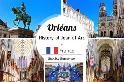 the siege of orleans joan of arc the siege of orléans blueskytraveler com