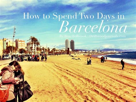 Barcelona in 2 Days (or a Weekend) - An Inside Guide by ...