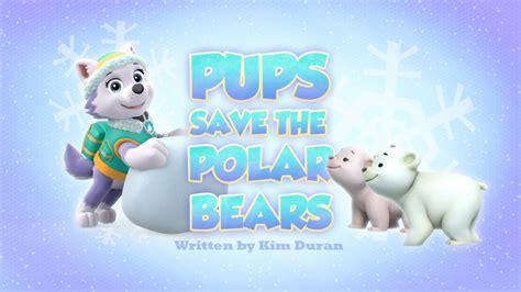 pups save the polar bears paw patrol wiki fandom powered by wikia