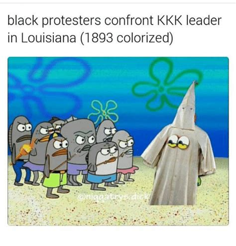 Kkk Memes - black protesters confront kkk leader in louisiana 1893 colorized cod kkk meme on me me