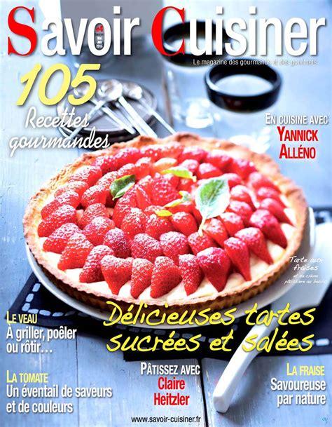 cuisiner le magazine savoir cuisiner fr le site des gourmands et des gourmets
