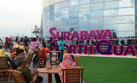 wisata surabaya north quay alternatif   habiskan