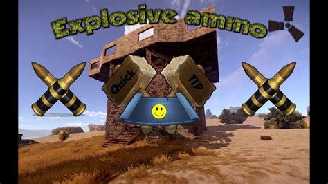 rust ammo explosive quick