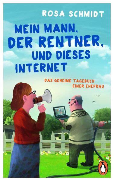 mein mann der rentner und dieses internet von rosa