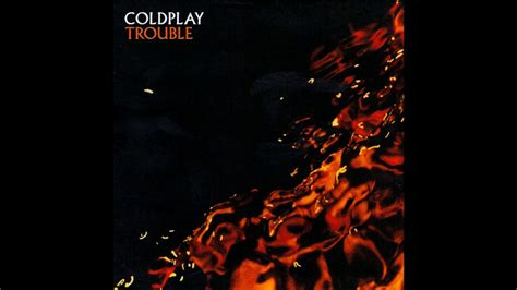 Coldplay  Trouble Single (full) Youtube