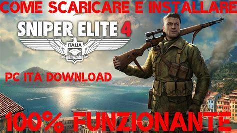 Tutorial 22 Come Scaricare E Installare Sniper Elite 4