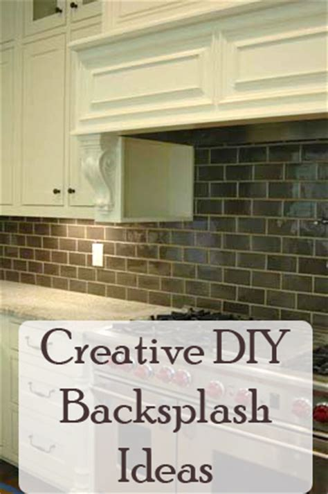 kitchen backsplash ideas diy 6 creative diy backsplash ideas