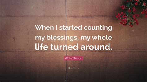 willie nelson quote   started counting  blessings