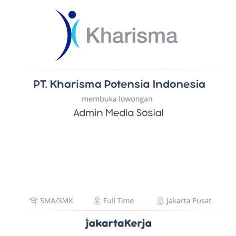lowongan kerja admin media sosial  pt kharisma potensia