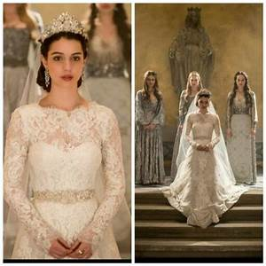 Beautiful wedding dress from the tv show reign dream for Wedding dress tv shows