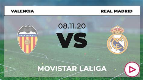 Valencia – Real Madrid: ¿a qué hora es y dónde ver el ...