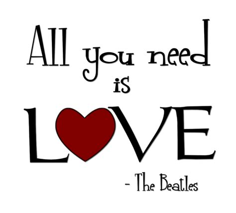 Love Is All You Need Lovequotesmessages