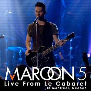 Live from Le Cabaret by Maroon 5 on Apple Music