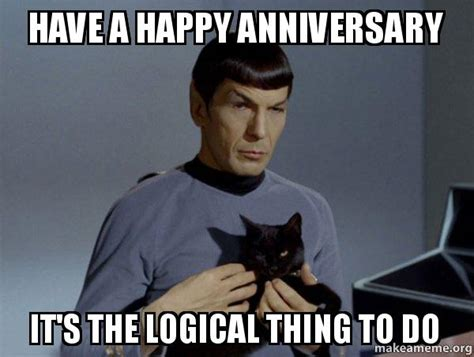 Happy Anniversary Meme - have a happy anniversary it s the logical thing to do