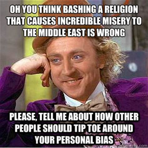 Middle Eastern Memes - oh you think bashing a religion that causes incredible misery to the middle east is wrong please