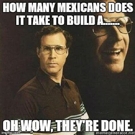 Racist Mexican Memes - funny racist mexican memes pictures to pin on pinterest pinsdaddy