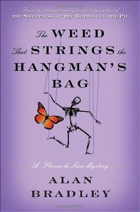 weed  strings  hangmans bag  alan bradley