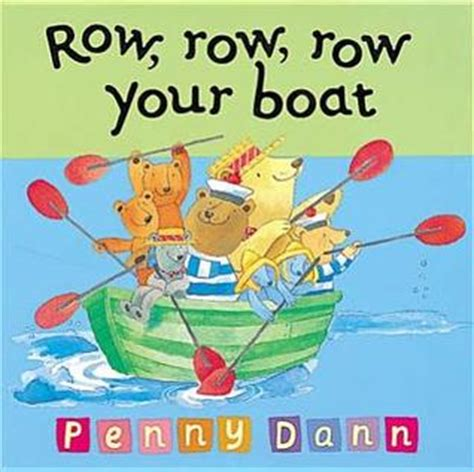 Row Row Your Boat Author by Row Row Row Your Boat Toddler Books By Dann