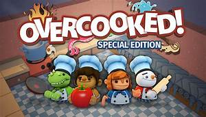 Overcooked Special Edition Chaotic Cooking Action Comes