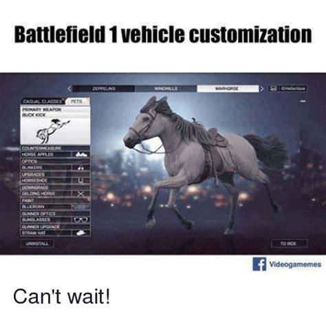 Battlefield 1 Memes - battlefield 1 vehicle customization petr gelding horse straw hat videogamemes can t wait