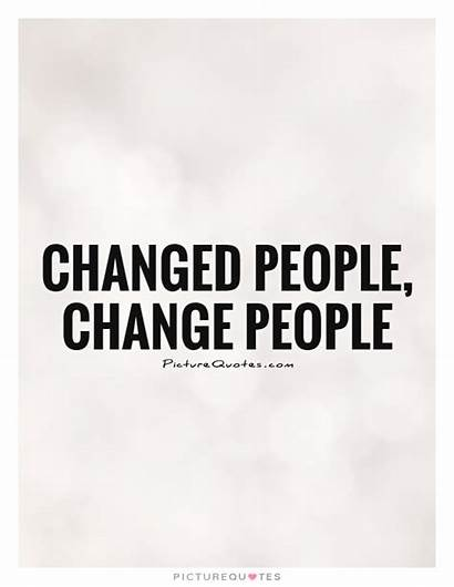 Change Changed Quotes Quote Sayings