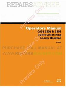 Case 580e  U0026 580s Construction King Loader Backhoe Operators Manual Pdf Download