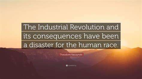 theodore kaczynski quote  industrial revolution