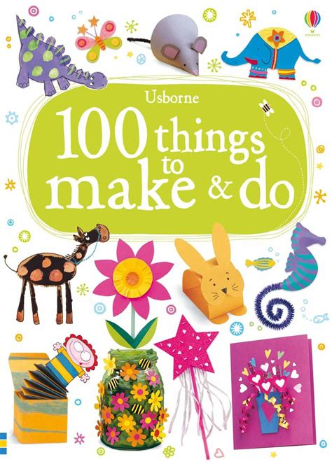 things to cook 100 things to make and do at usborne children s books