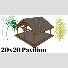 20x20 Outdoor Pavilion Plans Youtube