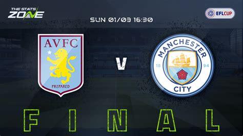 2019-20 League Cup Final – Aston Villa vs Man City Preview ...