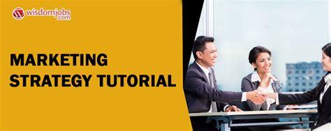 Marketing Tutorial by Learn Marketing Strategy Tutorial For Beginners Learn
