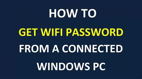 how to find my wifi password on my phone how to get wifi password from a connected windows pc