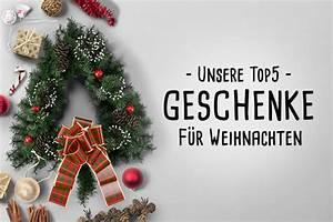 Geschenk Für Freund Zu Weihnachten : unsere top 5 geschenke f r weihnachten 2015 ~ Frokenaadalensverden.com Haus und Dekorationen