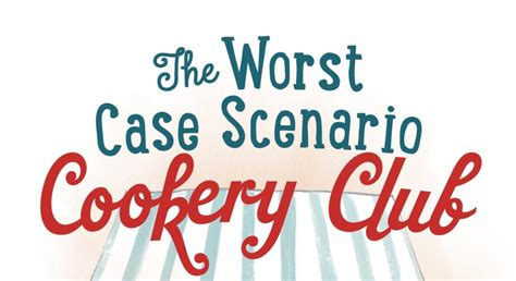 Book Review The Worst Case Scenario Cookery Club By