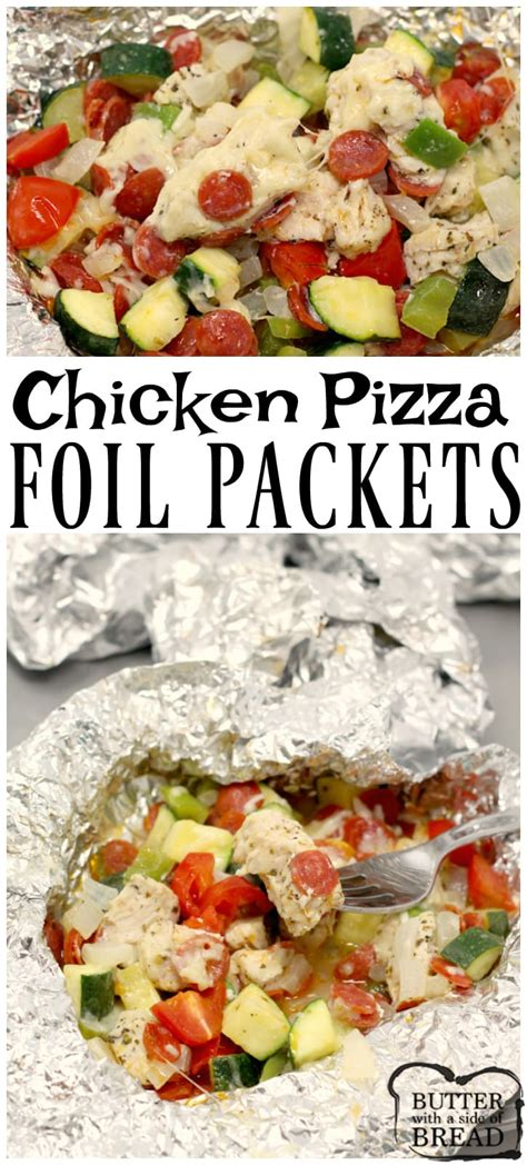 foil chicken packets chicken pizza foil packets butter with a side of bread