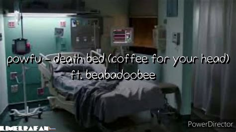 Beabadoobee] c em don't stay awake for too long, don't go to bed. Powfu - death bed (coffee for your head) ft. beabadoobee (Lyrics) - YouTube