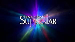 Employment Reviews Questions Jesus Christ Superstar Downtown Cabaret Theatre Downtown